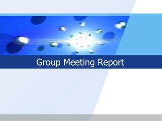 Group Meeting Report