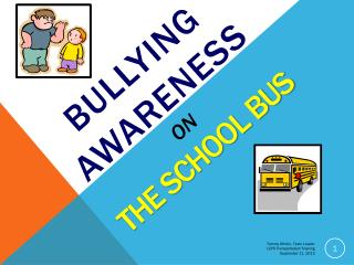 Bullying Awareness ON The SCHOOL BUS