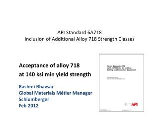 API Standard 6A718  Inclusion of Additional Alloy 718 Strength Classes