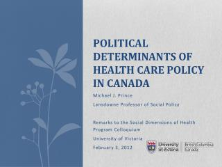 Political Determinants of Health  C are Policy in Canada