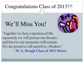 Congratulations Class of 2013!!! We'll Miss You!