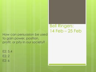 Bell Ringers:  14 Feb –  25 Feb