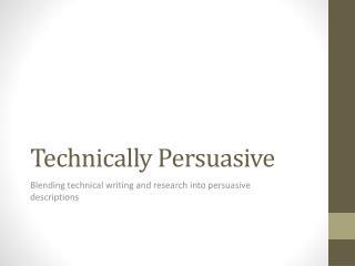 Technically Persuasive