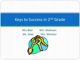 Keys to Success in 2 nd  Grade