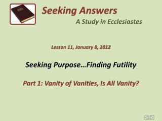 Seeking Purpose�Finding Futility