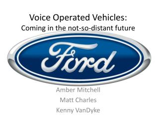 Voice Operated Vehicles: Coming in the not-so-distant future