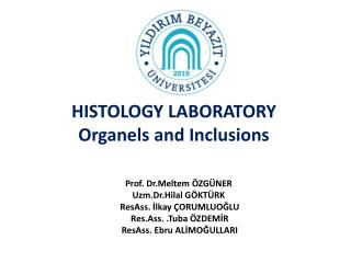 HISTOLOGY LABORATORY Organels and Inclusions