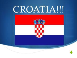 CROATIA!!!