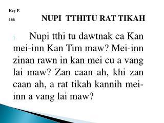 Key E 166 NUPI  TTHITU RAT TIKAH