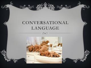 Conversational Language