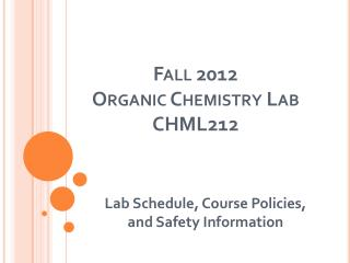 Fall  2012 Organic Chemistry Lab CHML212