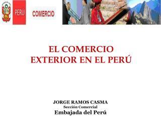 JORGE RAMOS CASMA  Secci n Comercial   Embajada del Per