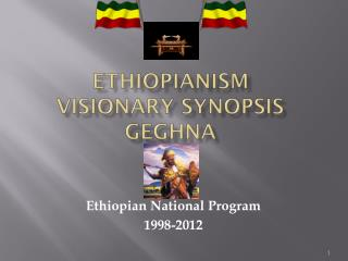 Ethiopianism Visionary  Synopsis Geghna