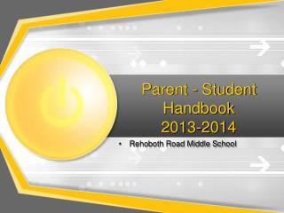 Parent - Student Handbook          2013-2014