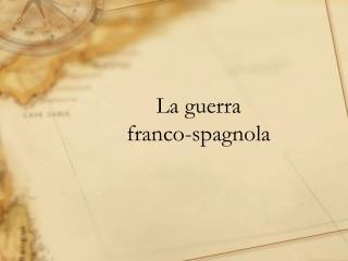 La guerra           franco-spagnola