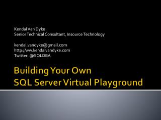 Building  Your Own  SQL  Server Virtual Playground