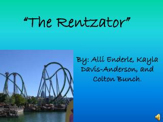 """The Rentzator"""