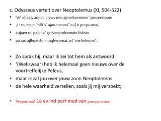 c. Odysseus vertelt over  Neoptolemus  (XI, 504-522)