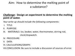 Aim:  How to determine the melting point of  a substance?