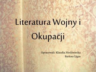 Literatura Wojny i Okupacji