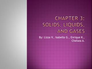 CHAPTER 3: Solids, Liquids, and Gases