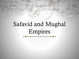 Safavid and Mughal Empires