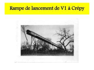 Rampe de lancement de V1 à  Crépy
