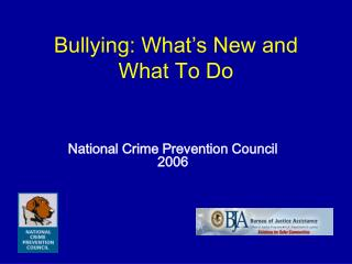 Bullying: What s New and What To Do
