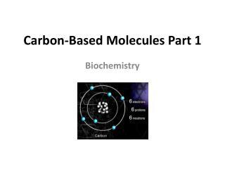 Carbon-Based Molecules Part 1