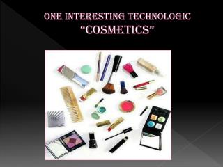 "ONE INTERESTING Technologic ""COSMETICS"""
