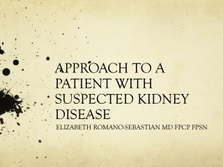 APPROACH TO A PATIENT WITH SUSPECTED KIDNEY DISEASE