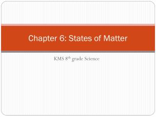 Chapter 6: States of Matter