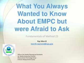 What You Always Wanted to Know About EMPC but were Afraid to Ask