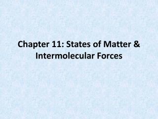 Chapter 11: States of Matter & Intermolecular Forces