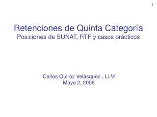Retenciones de Quinta Categor a                   Posiciones de SUNAT, RTF y casos pr cticos