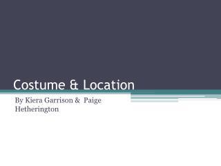 Costume & Location