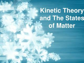 Kinetic Theory and The  States of Matter