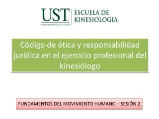 Código de ética y responsabilidad jurídica en el ejercicio profesional del kinesiólogo