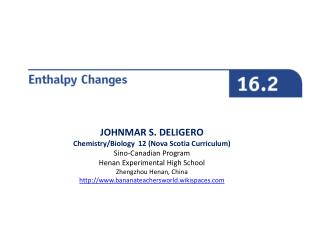 JOHNMAR S. DELIGERO Chemistry/Biology  12 (Nova Scotia Curriculum) Sino-Canadian Program