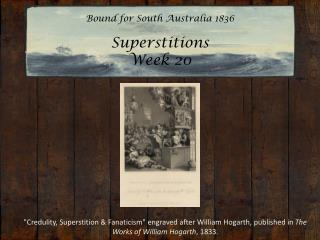 Bound for South Australia 1836 Superstitions Week 20