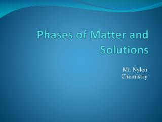 Phases of Matter and Solutions