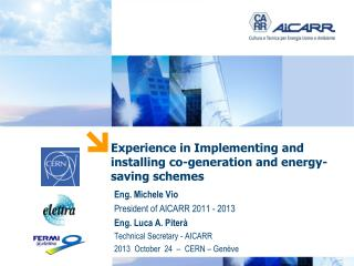 Experience in Implementing and installing co-generation and energy-saving schemes