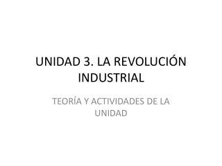 UNIDAD 3. LA REVOLUCIÓN INDUSTRIAL
