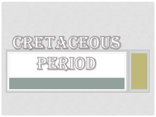 Cretaceous Period
