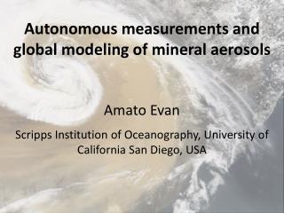 Autonomous measurements and global modeling of mineral aerosols