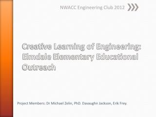 Creative Learning of Engineering:  Elmdale  Elementary Educational Outreach