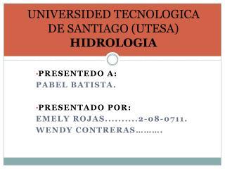 UNIVERSIDED TECNOLOGICA DE SANTIAGO (UTESA) HIDROLOGIA