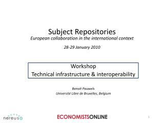Subject Repositories European collaboration in the international context 28-29 January 2010