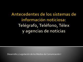 Desarrollo y Legislación de los Medios de Comunicación I