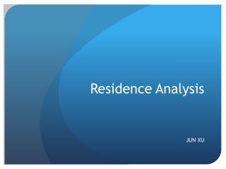 Residence Analysis